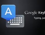 Ya disponible la versión 5.0 del teclado de Google con estas novedades