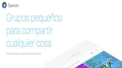 El nuevo servicio de mensajería de Google se llama Spaces